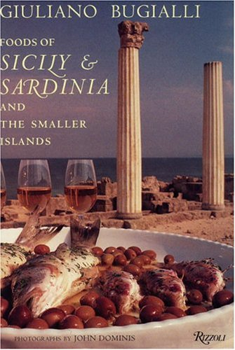 Foods of Sicily and Sardinia and the Smaller Islands: Bugialli, Giuliano