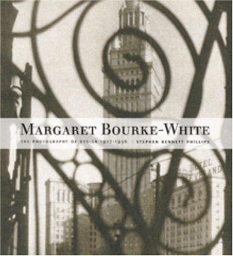 Margaret Bourke-White: The Photography of Design 1927-1936 - PHILLIPS, Stephen Bennett and Margaret Bourke-White