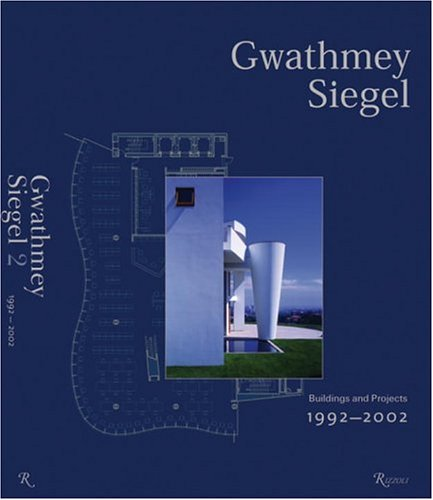 Gwathmey Siegel: Buildings and Projects: 1992-2002