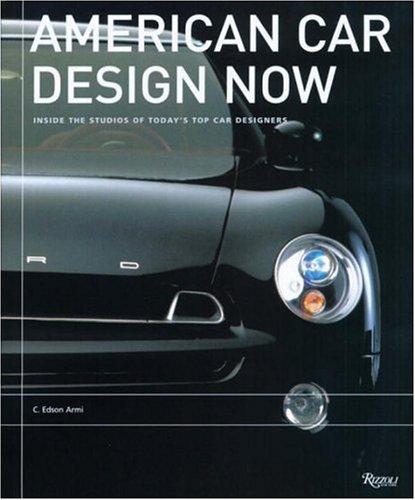 American Car Design Now: Inside the Studios: Armi, C. Edson
