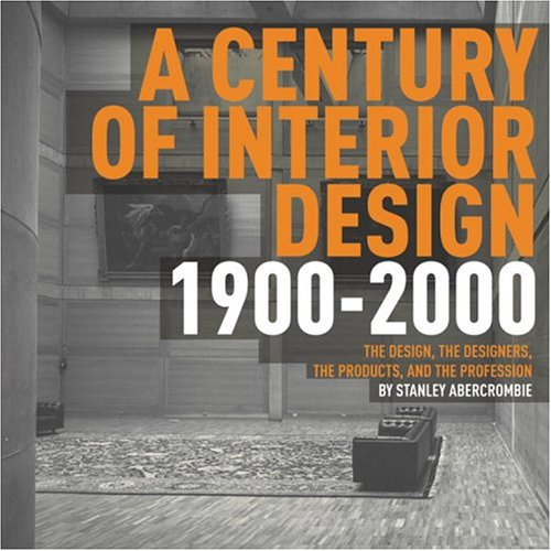9780847825547: Century of Interior Design 1900-2000: The Designers, the Products, and the Profession