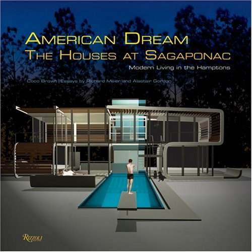 9780847825684: American Dream: The Houses at Sagaponac: Modern Living in the Hamptons