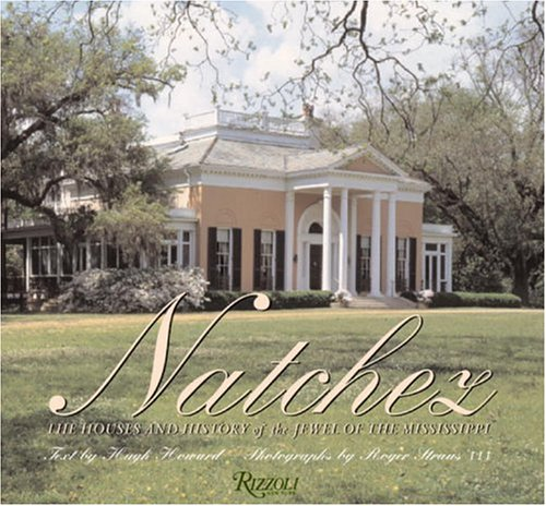 NATCHEZ HOUSES; THE ANTEBELLUM JEWELS OF THE MISSISSIPPI.
