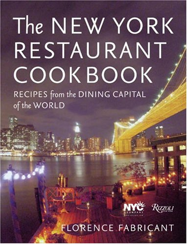 9780847825752: The New York Restaurant Cookbook: Recipes from the Dining Capital of the World