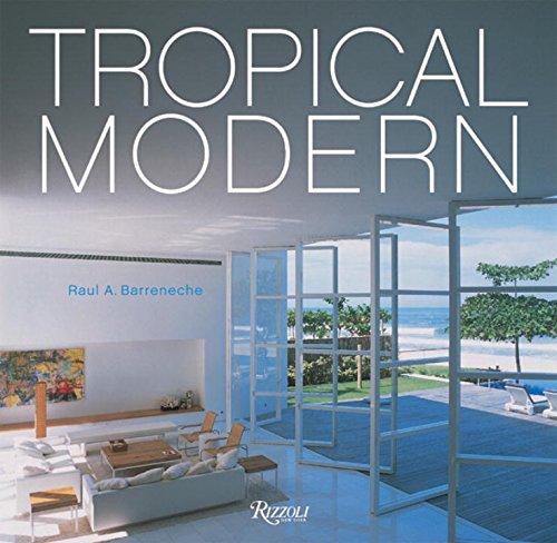 Tropical Modern: Barreneche, Raul A.