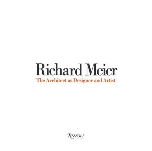 9780847825950: Richard Meier: The Architect As Designer and Artist
