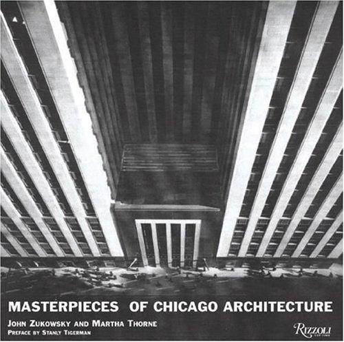 MASTERPIECES OF CHICAGO ARCHITECTURE: John Zukowsky