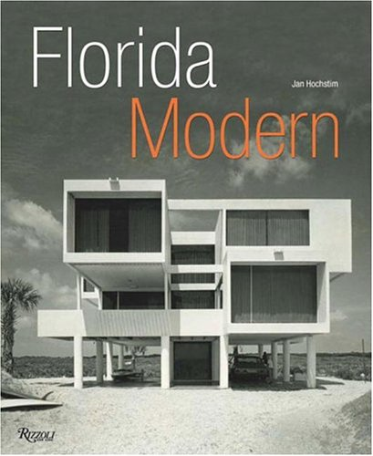 9780847826032: Florida Modern: Residential Architecture 1945 - 1970