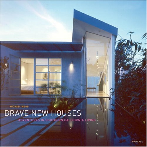 9780847826049: Brave New Houses: Adventures in Southern California Living
