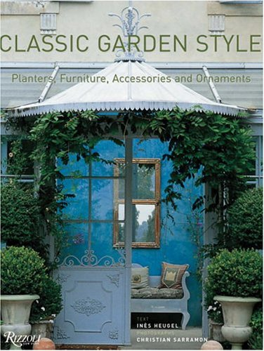 9780847826087: Classic Garden Style: Planters, Furniture, Accessories, and Ornaments