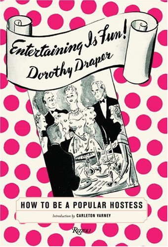 Entertaining Is Fun!: How to Be a Popular Hostess.: DRAPER, Dorothy.