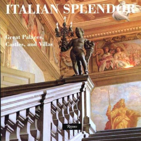 9780847826254: Italian Splendor: Great Castles, Palaces, and Villas