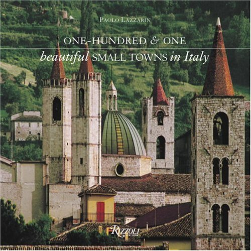 9780847826377: One Hundred & One Beautiful Small Towns in Italy (101 Beautiful Small Towns)