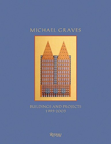 Michael Graves: Building and Projects 1995-2003 (Hardback)