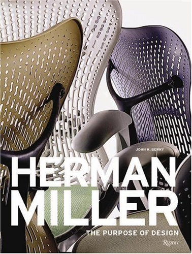 9780847826544: Herman Miller: The Purpose of Design