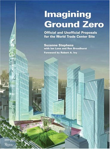 9780847826575: Imagining Ground Zero: Official And Unofficial Proposals For The World Trade Center Site