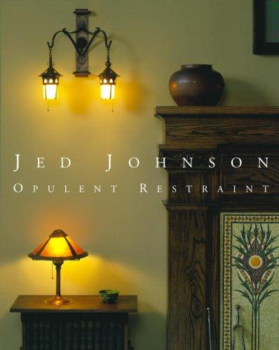 9780847827145: Jed Johnson: Opulent Restraint