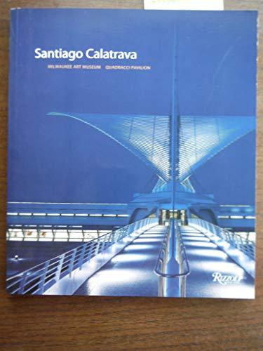 9780847827275: Santiago Calatrava : Milwaukee Art Museum , Quadracci Pavilion [Paperback] by