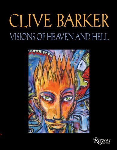 9780847827374: Clive Barker Visions of Heaven and Hell