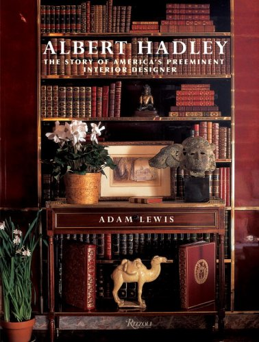 Albert Hadley The Story Of Americas Preeminent Interior Designer Signed By