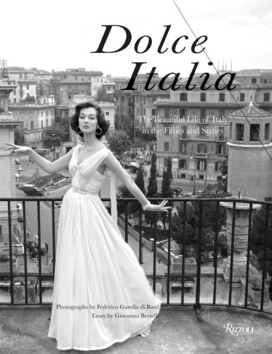 9780847827510: Dolce Italia: The Beautiful Life of Italy in the Fifties and Sixties