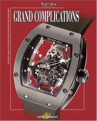 9780847827558: Grand Complications: High Quality Watchmaking