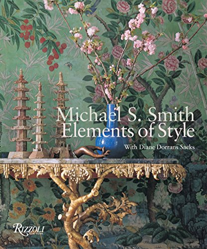 Michael S. Smith: Elements of Style: Smith, Michael; Dorrans Saeks, Diane