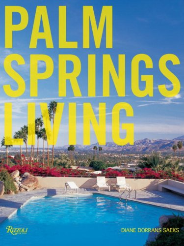 9780847827664: Palm Springs Living