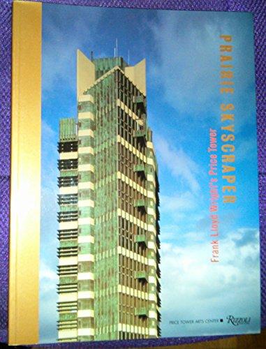 9780847827886: Prairie Skyscraper: Frank Lloyd Wright's Price Tower