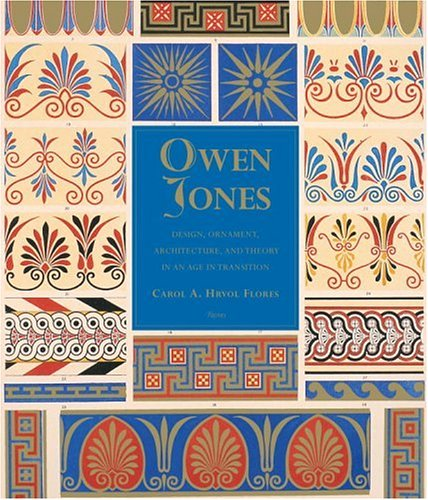 9780847828043: Owen Jones: Design, Ornament, Architecture & Theory in an Age of Transition