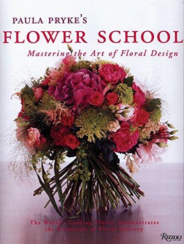 9780847828050: Paula Pryke's Flower School: Mastering the Art of Floral Design