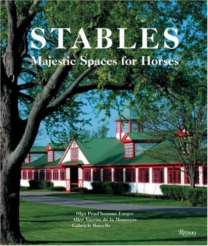 Stables : Majestic Spaces for Horses: Farges, Olga Pru'homme