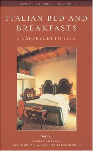 9780847828173: Italian Bed and Breakfasts: A Caffelletto Guide