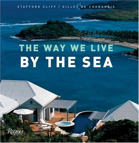 9780847828203: The Way We Live by the Sea