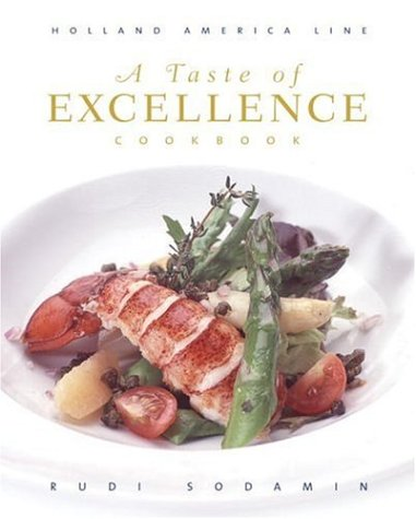 9780847828395: A Taste of Excellence Cookbook: Holland America Line (Culinary Signature Collection)