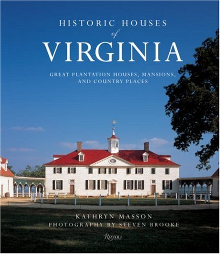 Historic Houses of Virginia: Great Plantation Houses,: Masson, Kathryn
