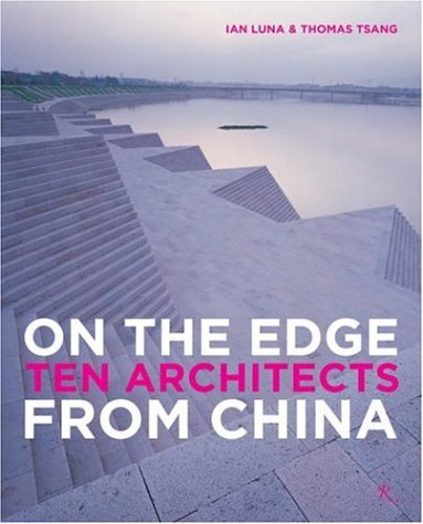 9780847828685: On the Edge Ten Architects from China