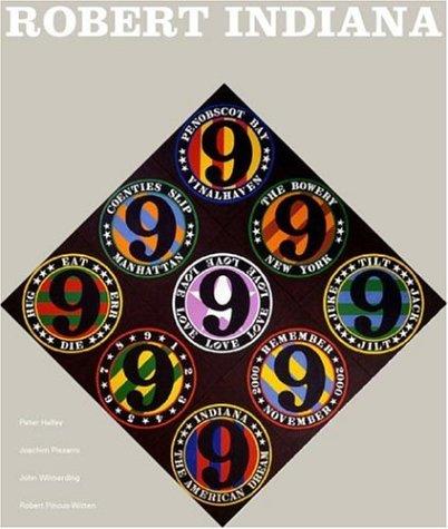 Robert Indiana: The Artist and His Work, 1955-2005: John Wilmerding/ Joachim Pissarro