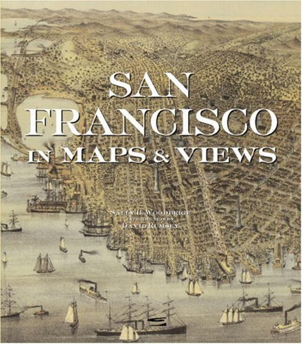 San Francisco in Maps & Views: Woodbridge, Sally B.