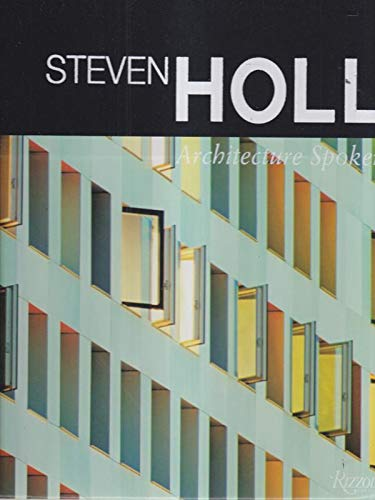 9780847828746: Steven Holl: Architecture Spoken