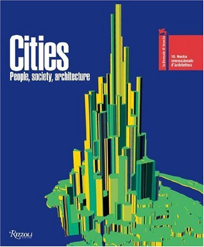 9780847828791: Cities: People, Society, Architecture (3 Vol.): 10th International Architecture Exhibition Venice Biennale