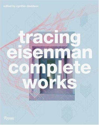 9780847828890: Tracing Eisenman: Peter Eisenman Complete Works