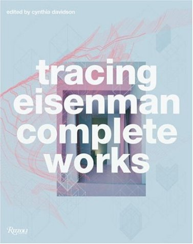 9780847828890: Tracing Eisenman: Complete Works