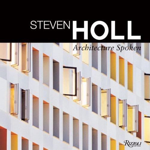 9780847829200: Steven Holl: Architecture Spoken