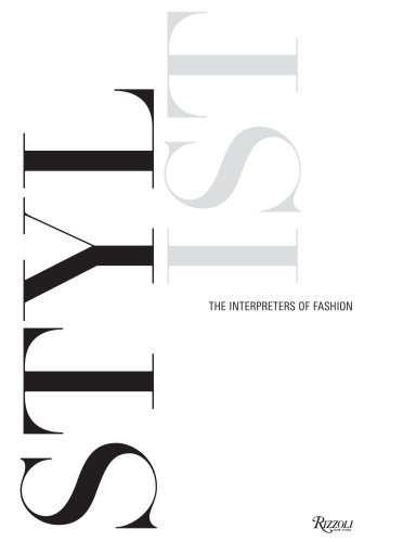 9780847829248: Stylist: The Interpreters of Fashion