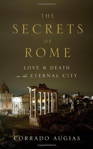9780847829330: The Secrets of Rome: Love & Death in the Eternal City: Stories, Places and Characters of the Eternal City