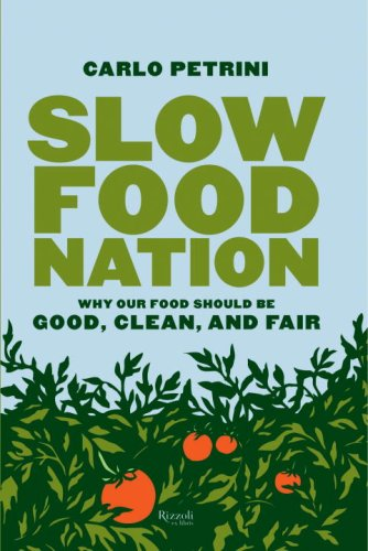 9780847829453: Slow Food Nation: Why Our Food Should Be Good, Clean, And Fair