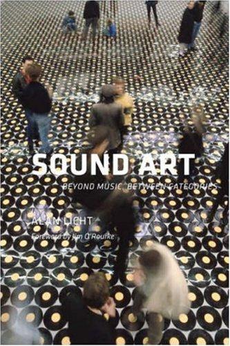 9780847829699: Sound Art: Beyond Music, Between Categories