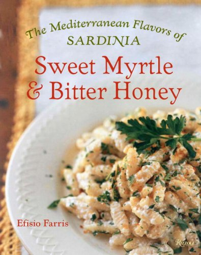 9780847829927: Sweet Myrtle and Bitter Honey: The Mediterranean Flavors of Sardinia