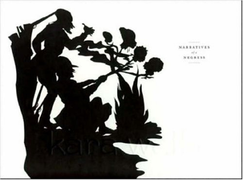 9780847830190: Kara Walker: Narratives of a Negress
